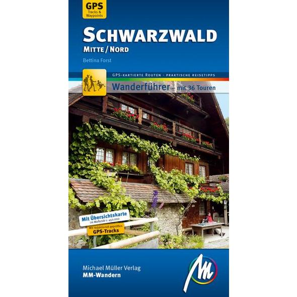 Schwarzwald Mitte/Nord MM-Wandern Wanderführer Michael Müller Verlag