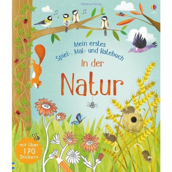Mein erstes Spiel-, Mal- und Ratebuch: In der Natur