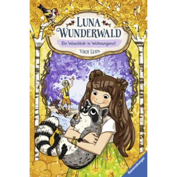 Ein Waschbär in Wohnungsnot / Luna Wunderwald Bd. 3
