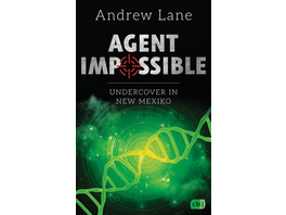 AGENT IMPOSSIBLE - Undercover in New Mexico