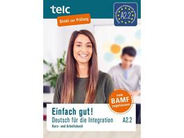 Einfach gut! Deutsch für die Integration A2.2. Kurs- und Arbeitsbuch